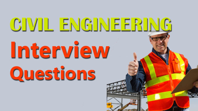 List Of Top 18 Civil Engineering Interview Questions